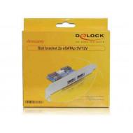 DELOCK Slot bracket 2x eSATAp 5V/12V